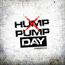 Hump Pump Day The Best Gym And Fitness Quotes In The World