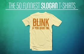 The 50 Funniest Slogan T Shirts Complex