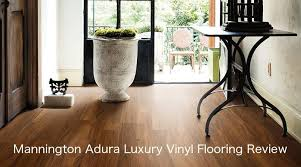 today we ll be reviewing mannington adura flooring and adura max flooring look out for a future review of mannington resilient and luxury sheet vinyl