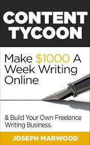 buy business of lance writing how to develop article ideas content tycoon make 1000 a week writing online and build your own lance writing business