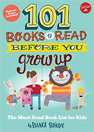 101 books to read before you grow up the must read book list for kids 101 things bianca schulze 9781633221697 amazon books