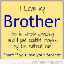 Quotes About Loving Your Brother Inspiration Quotes About Your Brother 48 Quotes