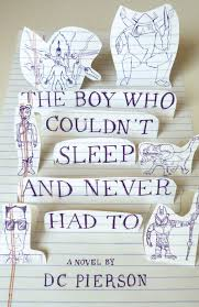 the boy who couldn t sleep and never had to dc pierson cover by design helen yentus the cover of this book