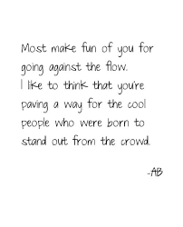 Quotes About Stand Out From The Crowd 40 Quotes Interesting Stand Out Quotes