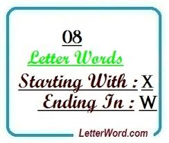 8 letter word with x eight letter words starting with x and ending in w letters in word