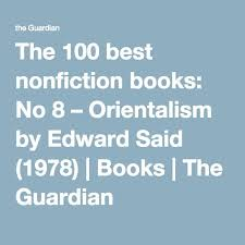 best edward said ideas twilight movie the  the 100 best nonfiction books no 8 orientalism by edward said 1978