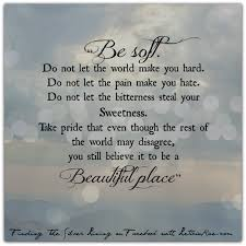 Be Soft Quotes Strength Beauty Leticiarae Pinterest Simple Quotes About Strength And Beauty