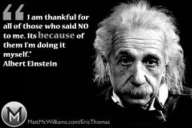 I Am Thankful Quotes Unique Albert Einstein Quote I Am Thankful For All Of Those Who Said