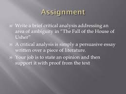 critical analysis what really happens in the fall of the house of 3 write a brief critical analysis addressing an area of ambiguity in the fall of the house of usher a critical analysis is simply a persuasive essay written