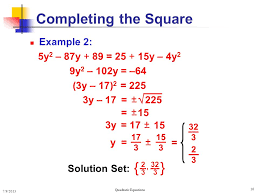 16 solving quadratic equations completing the square solving quadratic equations example