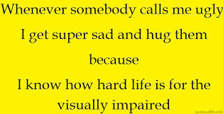 Super Funny Quotes Enchanting Funny Quote About Hug How Hard Life Is For Visually Impaired