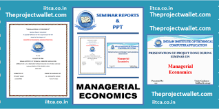 Report With Pictures Managerial Economics Seminar Report With Ppt