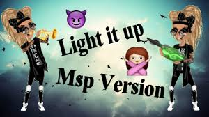 Light It Up Song Youtube Light It Up Msp Version By Angelinatoni Xdlol