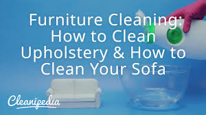 furniture cleaning how to clean upholstery how to clean your
