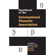 A significant reference work for english pronunciations is. Handbook Of The International Phonetic Association A Guide To The Use Of The International Phonetic Alphabet By International Phonetic Association