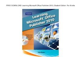 Free Download Learning Microsoft Office Publisher 2010 Student Editi