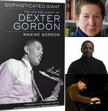 "Maxine <b>Gordon</b>: ""<b>Sophisticated</b> Giant: The Life & Legacy of <b>Dexter</b> ..."