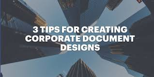 3 Tips For Creating Corporate Document Designs