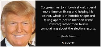 Donald Trump Quote Congressman John Lewis Should Spend More Time On Inspiration John Lewis Quotes