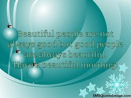 Beautiful Quotes Sms Best of Have A Beautiful Morning Good Morning SMS Quotes Image