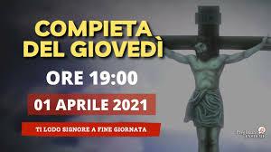 Compieta del Giovedì 01 Aprile 2021 - Giovedì Santo - YouTube