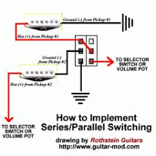 series parallel switching for guitars and basses guitar mod • ology