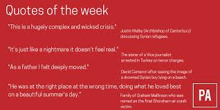 Refugee Quotes Inspiration Our Quotes Of The Week Include Comments On The Refugee Crisis And
