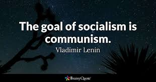 Image result for Lenin himself wrote: he said the object of socialism is communism