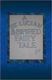 A St. Lucian Inspired Fairy Tale: Jill Watts: 9780978925314: Amazon.com:  Books