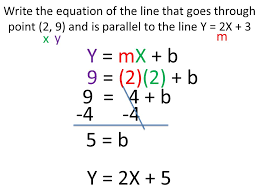 3 write the equation of the line that goes through point 2 9 and is parallel to the line y 2x 3 y mx b x y m 9 2 2 b 9 4 b 4 5 b y