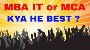 Best Jobs For Mba Mba Or Mca Which Has More Scope Mba In Information Technology Jobs