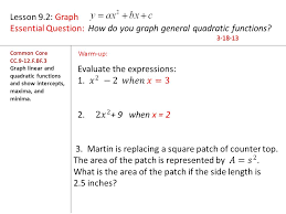 lesson 9 2 graph essential question how do you graph general quadratic functions