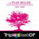 Triple Best of Les Plus Belles Chansons Francaises