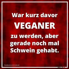 War Kurz Davor Veganer Zu Werden Aber Gerade Noch Mal Schwein
