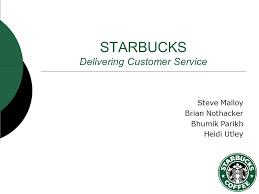 Starbucks Delivering Customer Service  Starbucks  Delivering Customer Service QUESTIONS