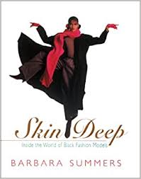 Skin Deep: Inside the World of Black Fashion Models: Summers, Barbara:  9781567430318: Amazon.com: Books