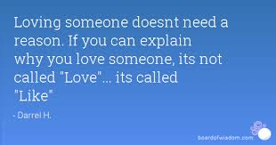 If You Really Love Someone Quotes Magnificent Loving Someone Doesnt Need A Reason If You Can Explain Why You Love