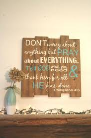 don t worry about anything but pray about everything christian wall decor on large wooden scripture wall art with don t worry about anything but pray about everything christian wall
