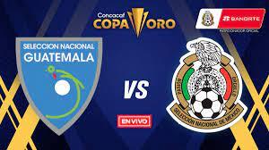 Guatemala vs México Copa Oro EN VIVO ...