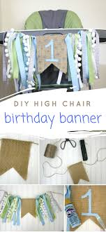 diy highchair birthday banner boy life ancd