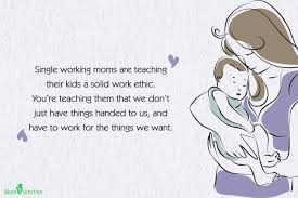 Working Mom Quotes Best 48 Best Single Mom Quotes