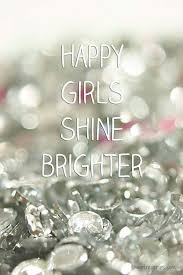 Happy Girls Shine Brighter Fascinating Sparkle Quotes