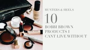 10 <b>BOBBI BROWN MUST</b> HAVES - THE PRODUCTS I CANT LIVE ...