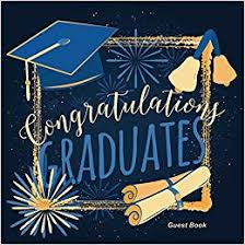 Congratulations For Graduation Congratulations Graduates Guest Book Congratulatory Message