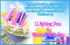 Wishing you a birthday that is as wonderful as your presence has been in my world. Biblical Quotes For Birthday Wishes Quotesgram