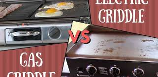electric griddle vs gas griddle what s the difference