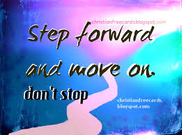 Christian Attitude Quotes Best of Step Forward And Move On Free Christian Cards
