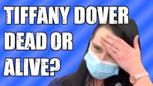 TIFFANY DOVER — DEAD OR ALIVE? - YouTube