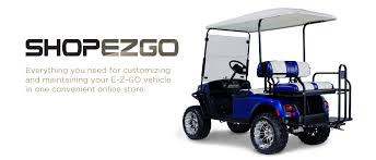 parts accessories check out our online store shopezgo for customizing and maintaining your ezgo vehicle