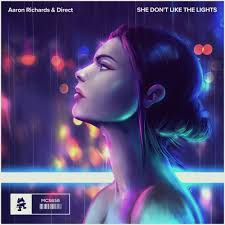 Aaron Richards - She Don't Like The Lights (Prod. By Direct) by  Monstercat